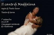 """TEATRO """"IL CANTO DI MADDALENA"""" SABATO 1 SETTEMBRE ORE 21 CHIOMONTE"""