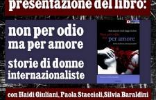 6/7 non per odio ma per amore: con Heidi Giuliani, Paola Staccioli e Silvia Baraldini