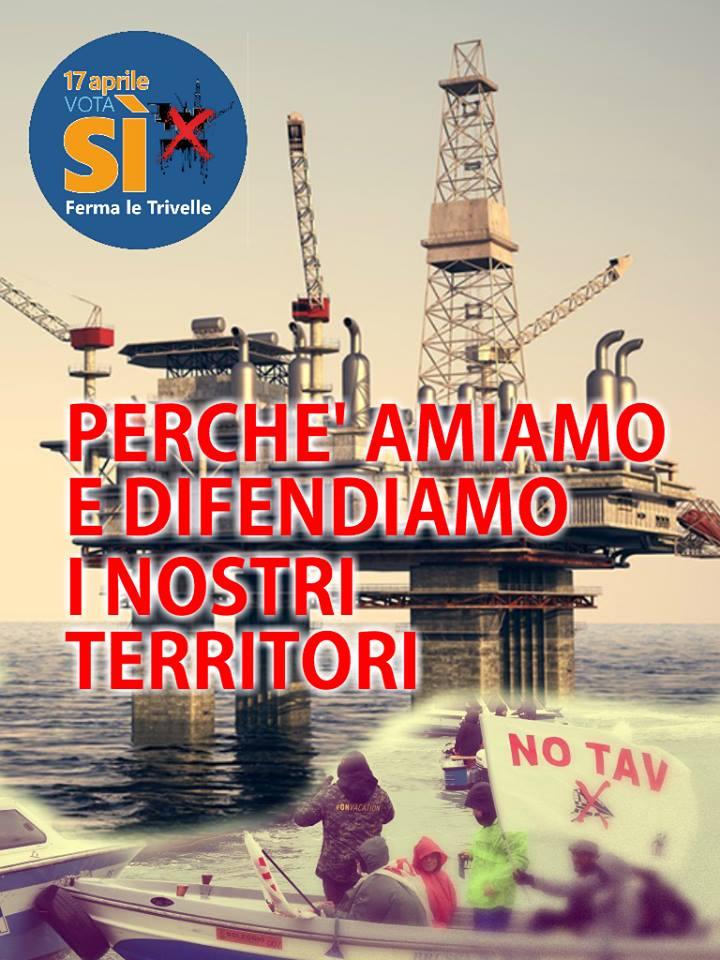 17 Aprile: Si, fermiamo le trivelle! Perchè amiamo e difendiamo i nostri territori