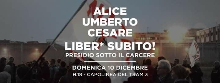 Domenica 10/12, presidio sotto al carcere. Alice, Umberto e Cesare liber* subito!