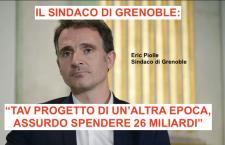 """Non solo Lione, anche il sindaco di Grenoble ribadisce: """"TAV progetto di un'altra epoca, assurdo spendere 26 miliardi"""""""