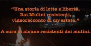 """""""UNA STORIA DI LOTTA E DI LIBERTA'. Dai Mulini resistenti, videoracconto di un'estate"""" – trailer (video)"""