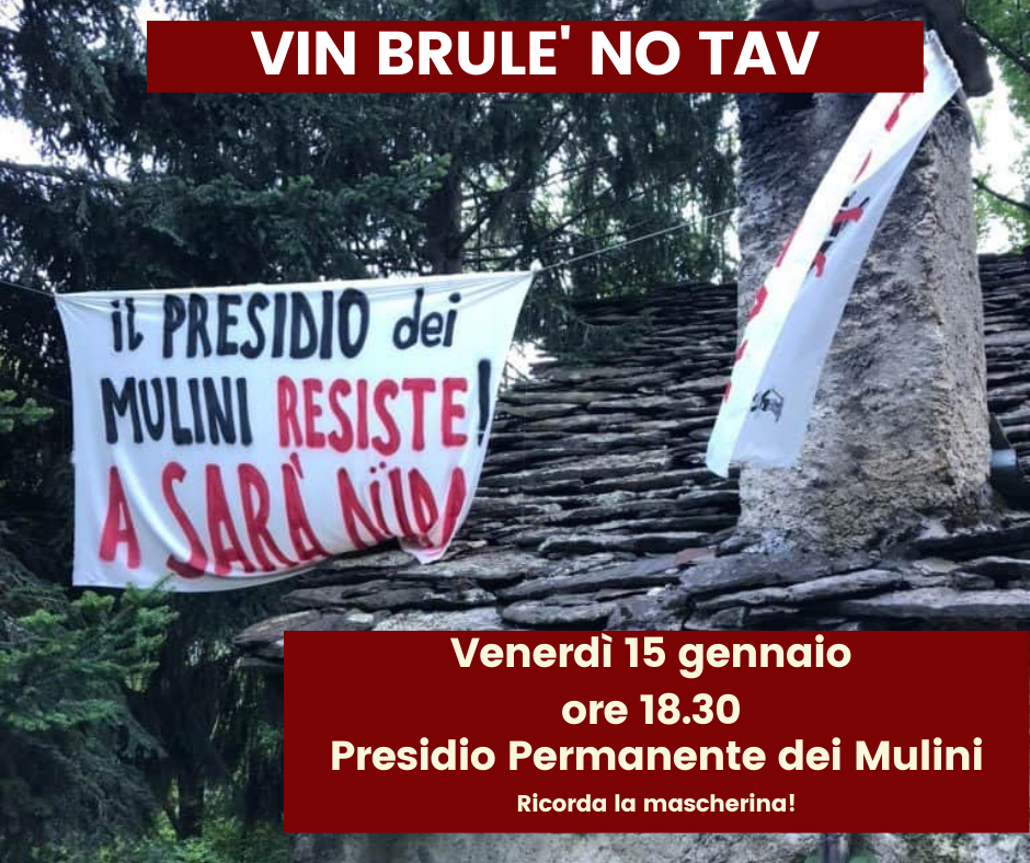 Venerdì 15/01 ore 18.30 Vin Brulè No Tav al Presidio Permanente dei Mulini