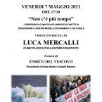 """""""Non c'è più tempo"""" : interventi di Alberto Poggio e Luca Mercalli durante l'incontro on line del 7/05 (VIDEO)"""