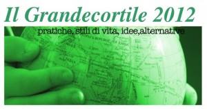 GRANDE CORTILE 2012: CHI BEN COMINCIA… RICOMINCIAMO…